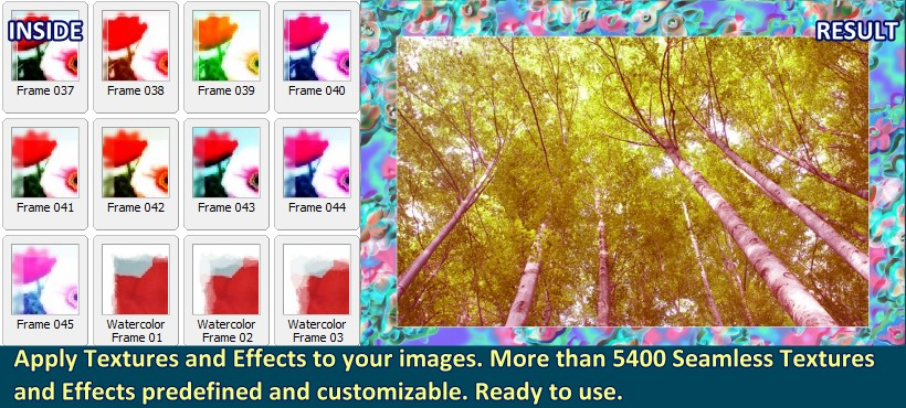 Apply Textures and Effects to your images. More than 5400 Seamless Textures and Effects predefined and customizable. Ready to use.